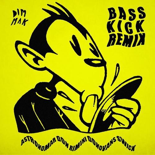 Savage Skulls & Douster - Bass Kick (Astronomar remix) [DIM MAK]