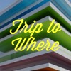 Trip to Where - CircusSong