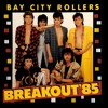 BAY CITY ROLLERS - BREAKOUT  85 -  Full Release + bonus 80s tracks.MP3