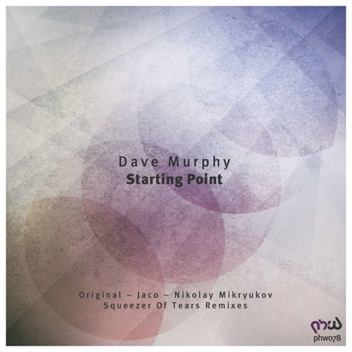 Dave Murphy - Starting Point (Squeezer Of Tears Remix)