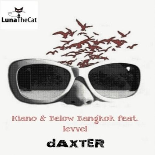 """Daxter"" Kiano & Below Bangkok feat.levvel- LTC free download!!!"