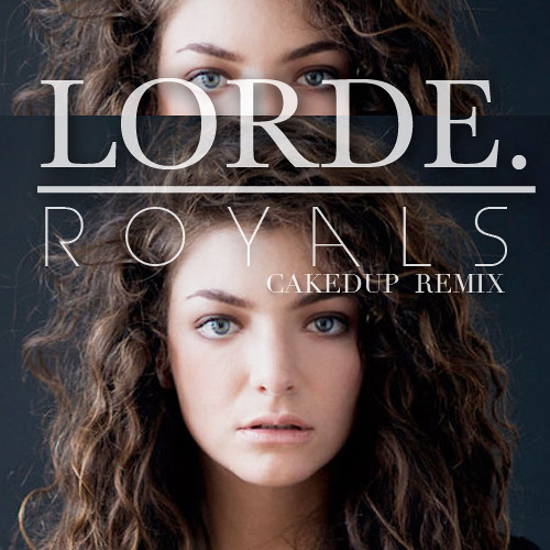 ROYALS-(CAKED UP REMIX) **FREE DOWNLOAD**