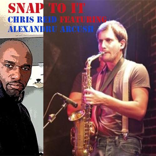 SNAP TO IT - Chris Reid ft. Alexandru Arcush on sax