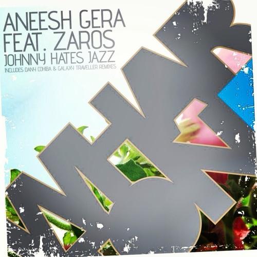 JOHNNY HATES JAZZ ( Galaxy Traveler Anjuna Sundown remix ) - Aneesh Gera feat. Zaros