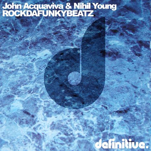 John Acquaviva & Nihil Young - Rockdafunkybeatz (Olivier Giacomotto Remix)