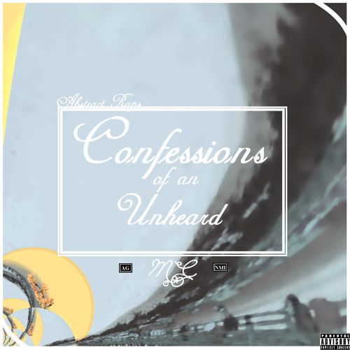 """The Abstract (feat. AG) [prod. by AG] Single off """"Confessions of an Unheard MC"""" - LP"""