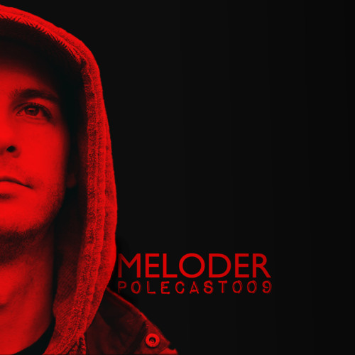 POLECAST 009 - Mixed by Meloder - **FREE DOWNLOAD**