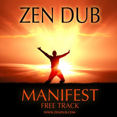 Zen Dub - Manifest (Free Track)