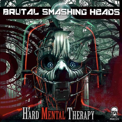 PHK028 - Brutal Smashing Heads & Sibelium6tem - Dead Head - (Hard Mental Therapy EP) ® Preview