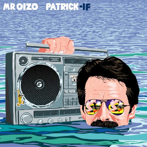 Mr. Oizo Vs. Himself - Patrick - If (THEM. rework) FREE DOWNLOAD