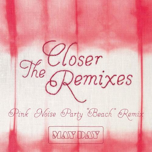 CLOSER - Pink Noise Party 'Beach' remix