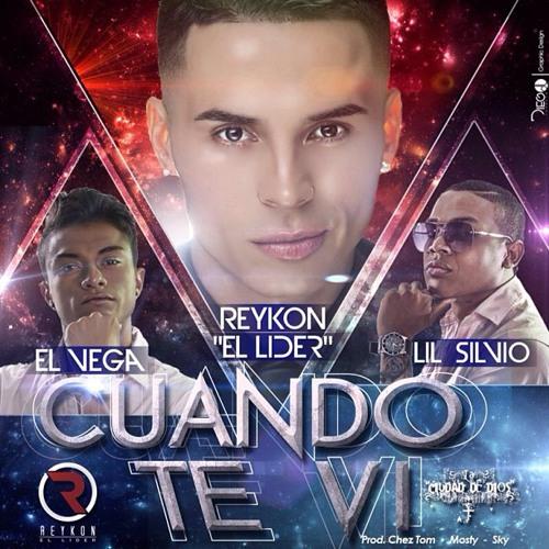 Lil Silvio y El Vega Ft. Reykon El Lider - Cuando Te Vi (Official Remix)