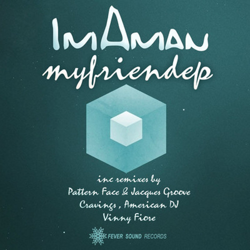 ImAman - My Friend (Jacques Groove, Pattern Face Remix) [FSR]