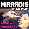 Anitta - Show Das Poderosas (House Mix - Mirradis e-Music) --- DOWNLOAD FREE