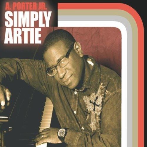Artie Porter, Jr. - Simply Artie