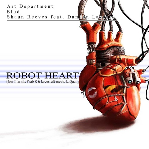 Art Department, BLUD, Shaun Reeves feat. Damian Lazarus - Robot Heart (J.C.,P.K & L. m. LQ Mix) FREE