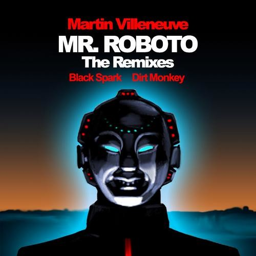 Mr Roboto by Martin Villaneuve (Dirt Monkey Remix)