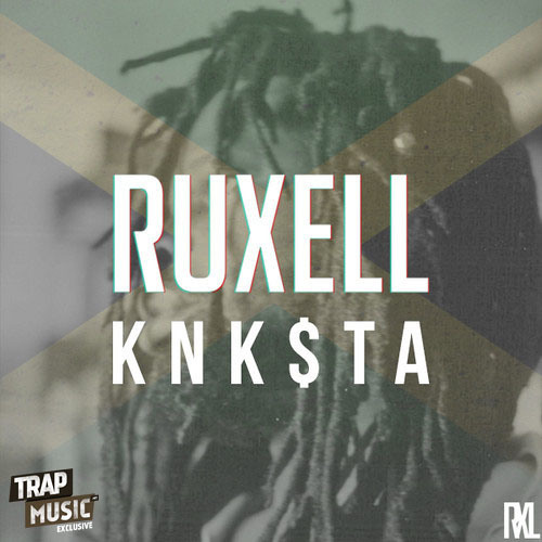 KNK$TA by Ruxell - TrapMusic.NET Exclusive
