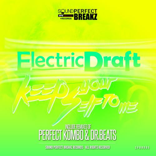 Electric Draft - Keep your self to me (Original Mix)