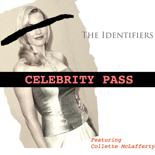 Celebrity Pass (feat. Collette McLafferty)