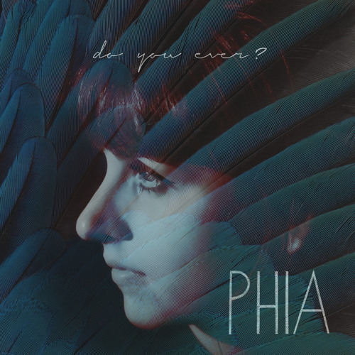 Phia - Do You Ever