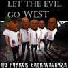Let The Evil Go West - Song Sneak-peek