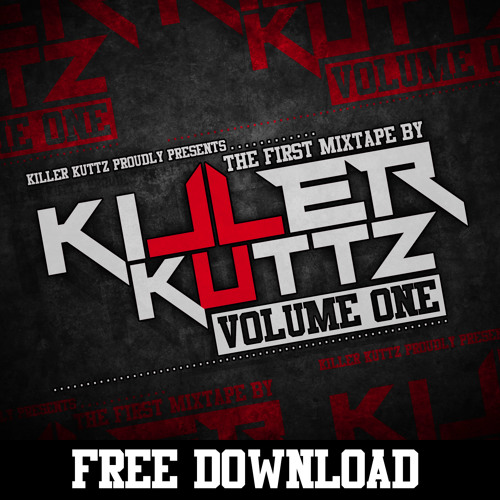 Killer Kuttz Mixtape Vol 1 - By KOTU on Killer Kuttz Music