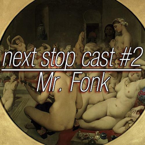 Mr. Fonk's Podcast For Nextstopcrew, 31.07.2013