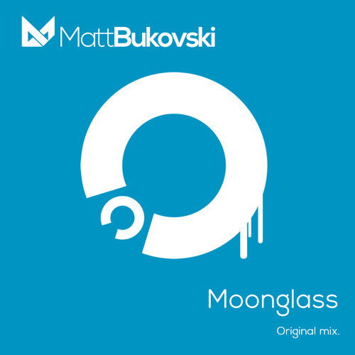 Matt Bukovski - Moonglass (Original Mix) [40.000 fans giveaway]