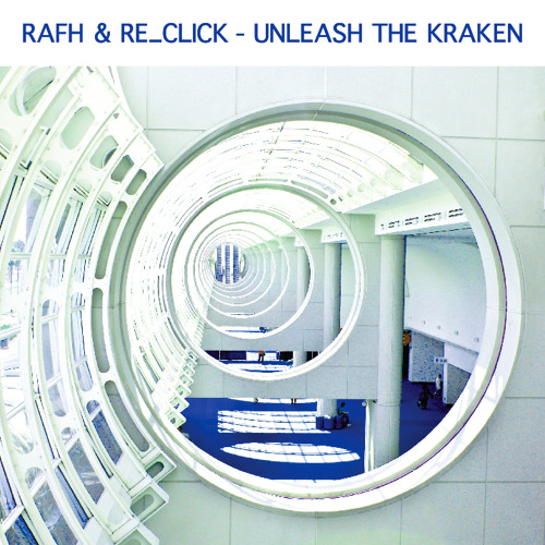RAFH & re_Click - Unleash The Kraken (John Massey Redux)