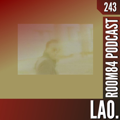 R84 PODCAST243: LAO