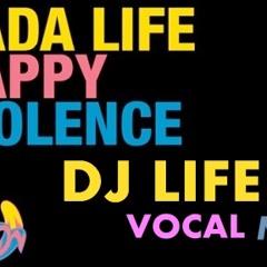 Dj Life & Dada Life - Happy Violence ( Vocal Mix )