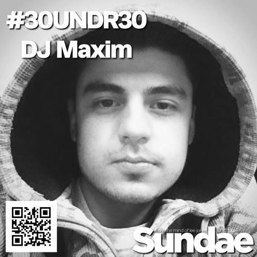 DJ Maxim #30UNDR30