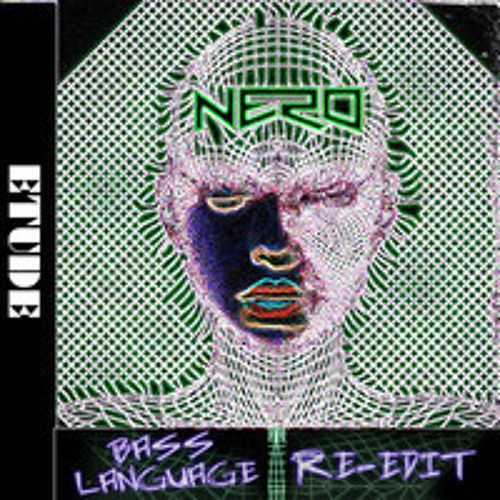 NERO - ETUDE (Bass Language Drum & Bass Re - Edit) Free Download!