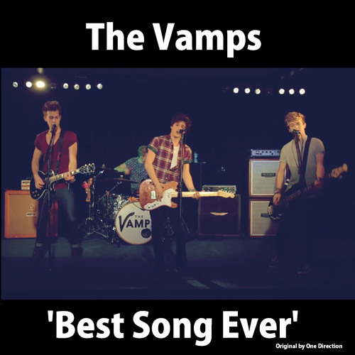 The Vamps - Best Song Ever