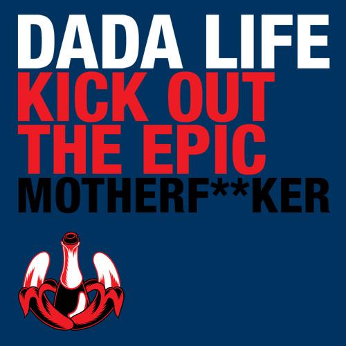Dada Life - Kick Out The Epic Motherfucker (Richardo Kopke Remix)