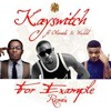 KaySwitch Ft. Wizkid & Olamide - For Example (Remix)(Tracks of the week)