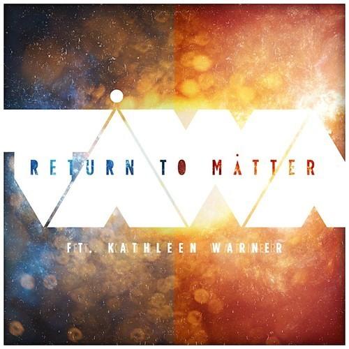 Return To Matter by Keegan Tawa ft. Kathleen Warner