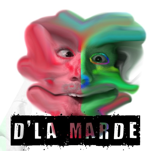 D'LA MARDE (Explicite)