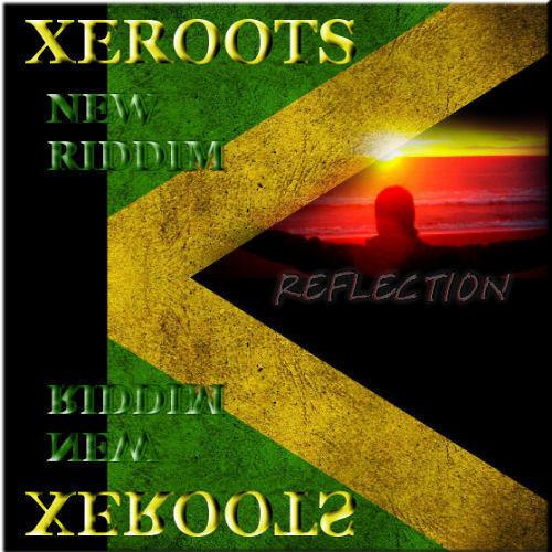 Reflection Riddim - XeRoots Prod