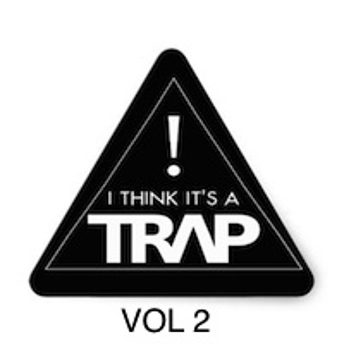 I Think It's A Trap VOL.2