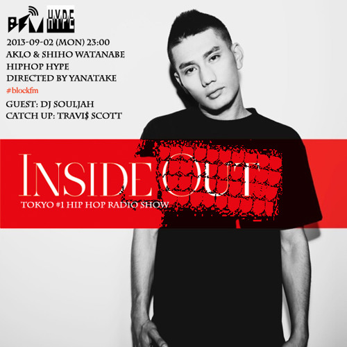 2nd SEP 2013 『INSIDE OUT』on blockfm Mixed by DJ SOULJAH