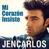 Mi Corazon Insiste - JenCarlos Canela
