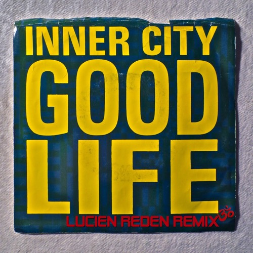 Inner City - Good Life (Lucien Reden Remix)