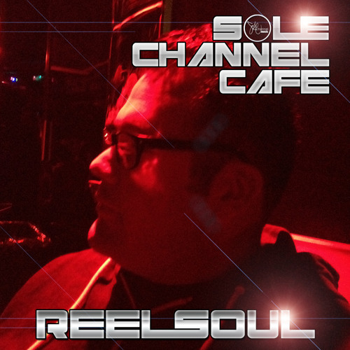 Reelsoul - SOLE Channel Cafe Sept./Oct.2013 Mix