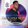 Qshansz ft Cache Royale || THIS IS YOUR NIGHT || New 2013