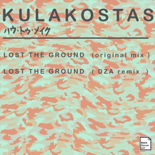 Kulakostas - Lost The Ground ( DZA Remix )
