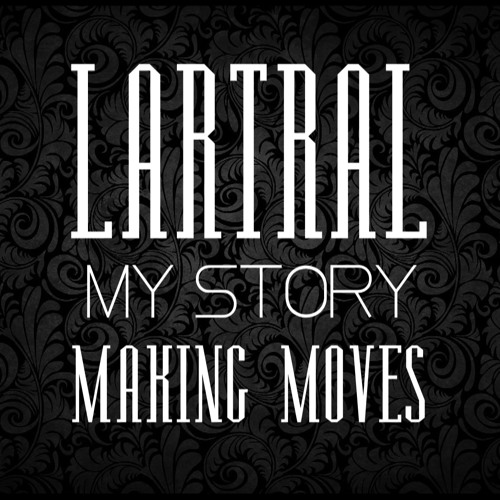 LARTRAL - My Story