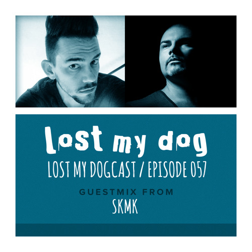 Lost My Dogcast - Episode 57 with SKMK