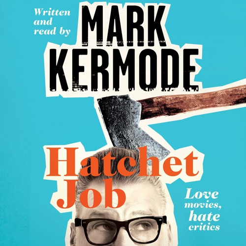 Hatchet Job - Mark Kermode